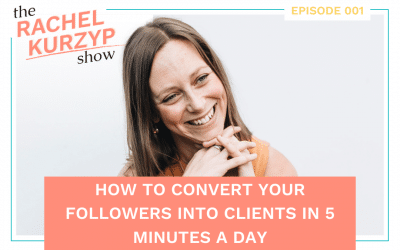 Episode 1: How to convert your followers into clients in 5 minutes a day