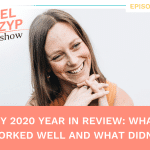 Episode 17: My 2020 year in review: what worked well and what didn't