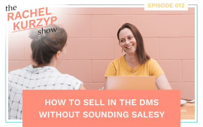 Episode 12: How to sell in the DMs without sounding salesy