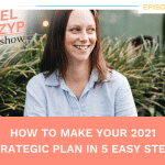 Episode 15: How to make your 2021 strategic plan in 5 easy steps
