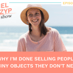 Episode 3: Why I'm done selling people shiny objects they don't need