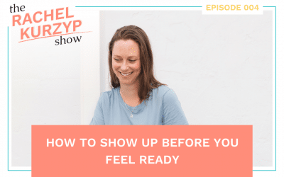 Episode 4: How to show up before you feel ready