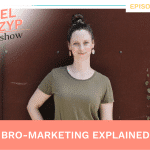 Episode 19: Bro-marketing explained