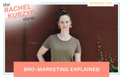 Episode 19: Bro-marketing explained