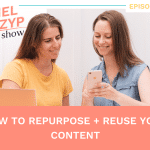 Episode 5: How to repurpose + reuse your content