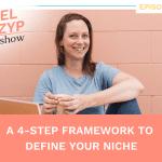 Episode 7: A 4-step framework to define your niche
