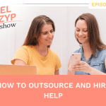 Episode 21: How to outsource and hire help