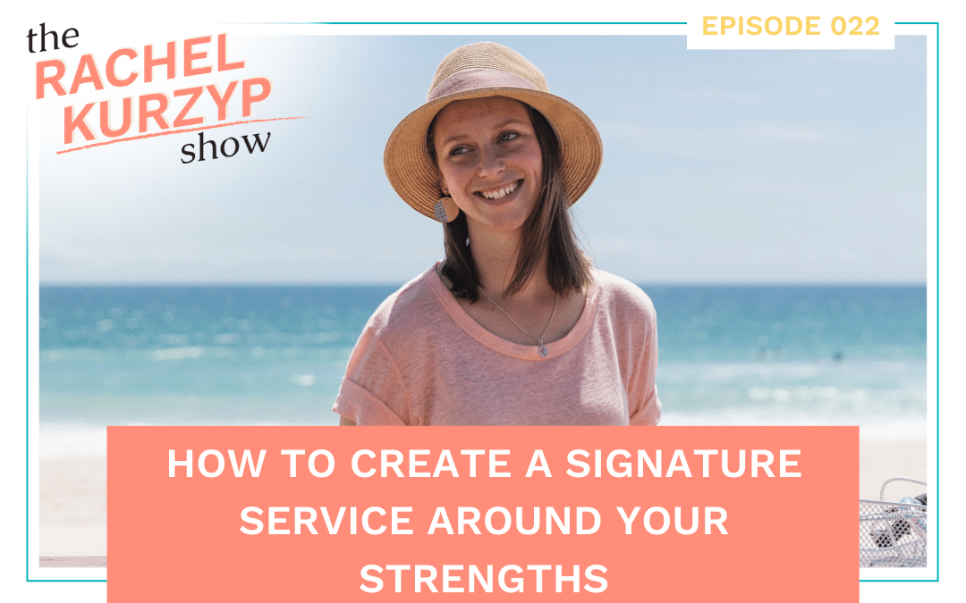 Episode 22: How to create a signature service around your strengths