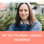 Episode 26: My go-to email launch sequence