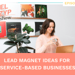 Episode 27: Lead magnet ideas for service-based businesses