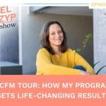 Episode 29: TCFM Tour: How my program gets life-changing results
