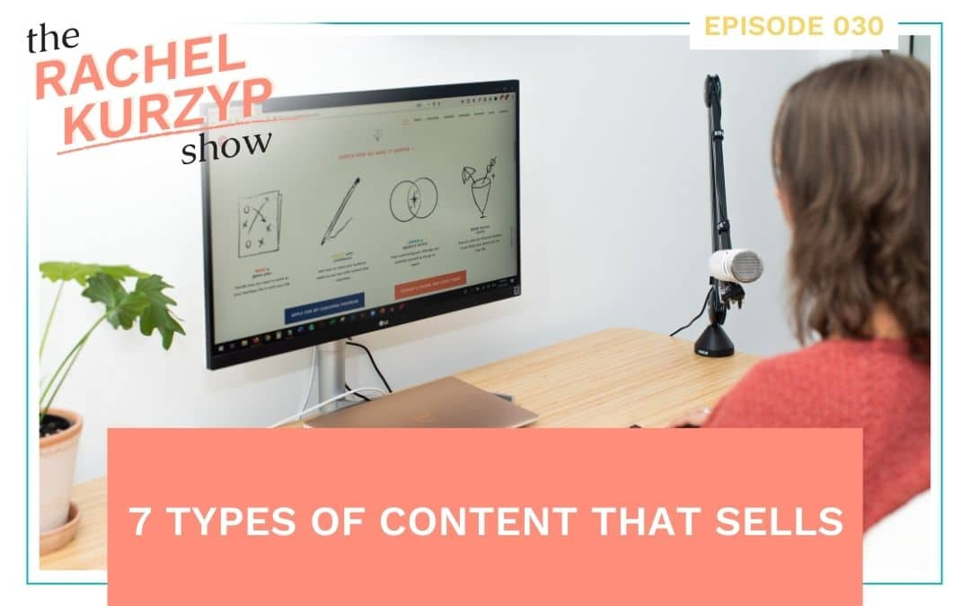 Episode 30: 7 types of content that sells