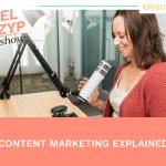 Episode 40: Content marketing explained