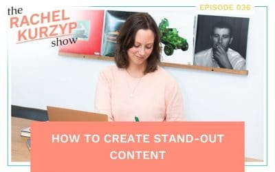 Episode 36: How to create stand-out content