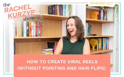 Episode 37: How to create viral Reels (without pointing and hair flips)