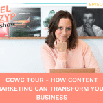 Episode 38: CCWC Tour – How content marketing can transform your business