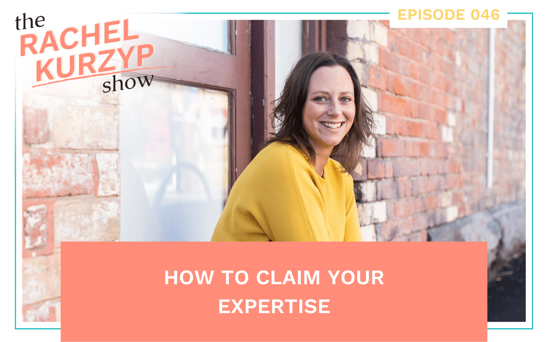 Episode 46: How to claim your expertise