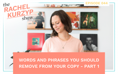 Episode 44: Words and phrases you should remove from your copy – Part 1