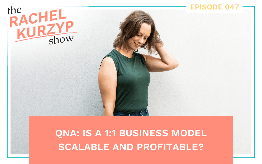 Episode 47: QnA: Is a 1:1 business model scalable and profitable?