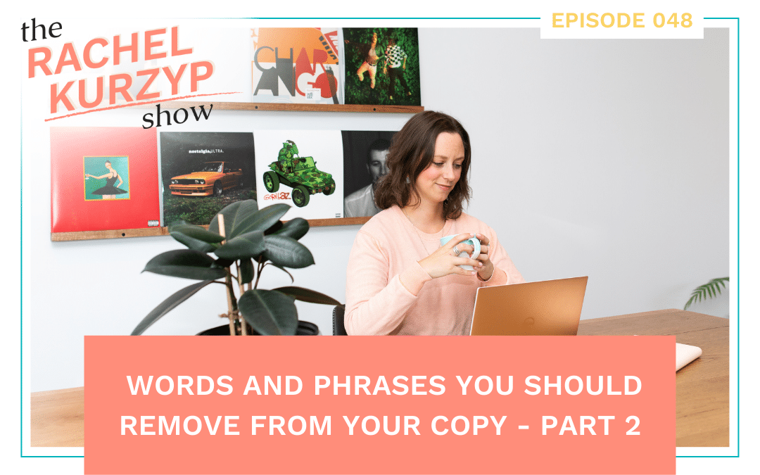 Episode 48: Words and phrases you should remove from your copy – Part 2